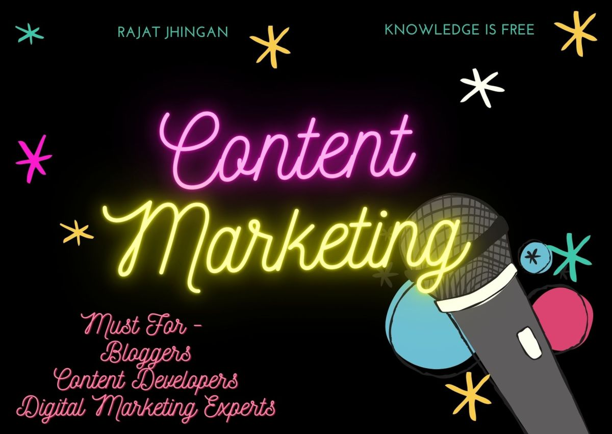 What is Content Marketing. Content Marketing must for bloggers, copy writers, content developers, digital marketing experts etc.