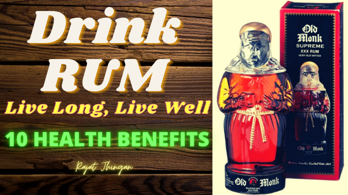 Health Benefits of Drinking Rum - An article by Rajat Jhingan